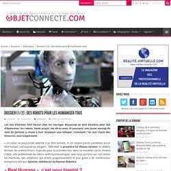 Dossier (1/2) : Des robots pour les humaniser tous