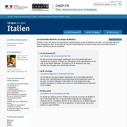 Dossier Accueil - La Commedia dell'Arte, au temps de Molière - Italien - Langues en ligne - CNDP