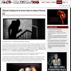 [Dossier] Analyse de la terreur dans le cinéma d'horreur 2/2 - Films-horreur.com