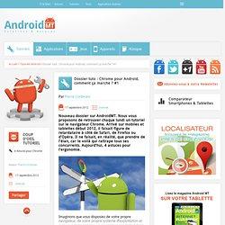 Dossier tuto : Chrome pour Android, comment ça marche ? #1