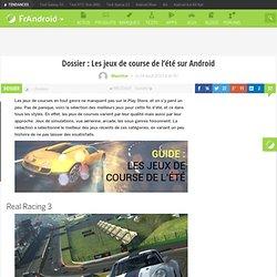 Dossier : Les jeux de course de l'été sur Android