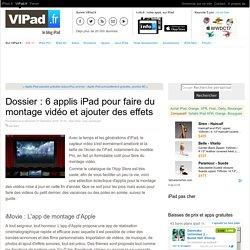Dossier : 6 applis iPad pour faire du montage vidéo et ajouter des effets - iPad Air, iPad mini ou Pro