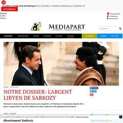 Notre dossier: l'argent libyen de Sarkozy