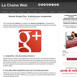 Dossier Google Plus : 6 articles pour comprendre