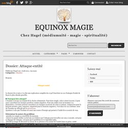 Dossier: Attaque-entité - Equinox magie