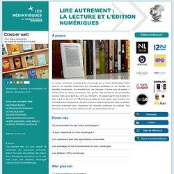 Dossier web : Lire autrement : la lecture et l'édition numériques