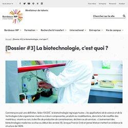 [Dossier #3] La biotechnologie, c'est quoi ?