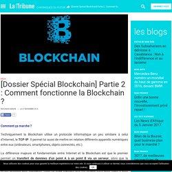 [Dossier Spécial Blockchain] Partie 2 : Comment fonctionne la Blockchain ?