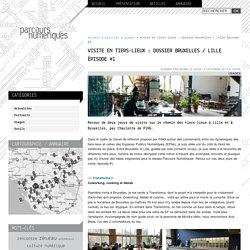 Visite en tiers-lieux : dossier Bruxelles / Lille épisode #1