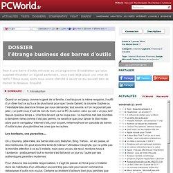 Dossier : l'étrange business des toolbars