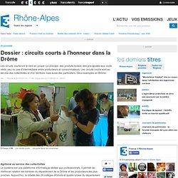 FRANCE 3 RHONE ALPES 01/06/14 Dossier : circuits courts à l'honneur dans la Drôme .
