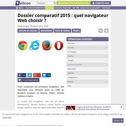 Dossier comparatif 2015: quel navigateur Web choisir ?
