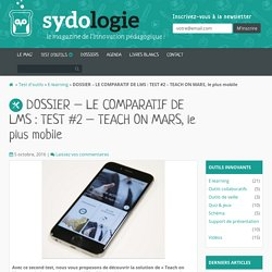 DOSSIER - LE COMPARATIF DE LMS : TEST #2 - TEACH ON MARS, le plus mobile - Sydologie