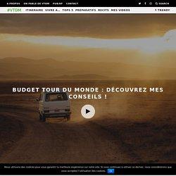 Budget tour du monde : Dossier complet à découvrir !