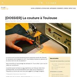 [DOSSIER] La couture à Toulouse - Au boulot cocotte