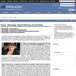 Dossier : Décrochage : Objectif atteint pour Vincent Peillon