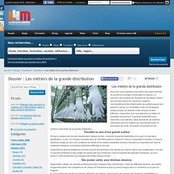 Dossier Les métiers de la grande distribution Carrières, offres d'emploi Nord Pas-de-Calais