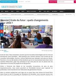 [Dossier] Ecole du futur : quels changements pour 2050 ? - 2016