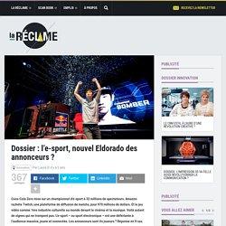 Dossier : l'e-sport, nouvel Eldorado des annonceurs ?