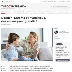 Dossier: Enfants etnumérique, desécrans pour grandir?