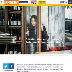 Dossier vin: entretien avec Solenne Jouan, sommelière