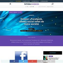 Dossier : Facebook, réseau social reflet de notre société