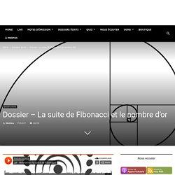 Dossier - La suite de Fibonacci et le nombre d'or - Podcast Science