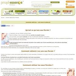 Dossier Spécial Eaux Florales - Prophessence