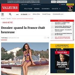 Dossier: quand la France était heureuse