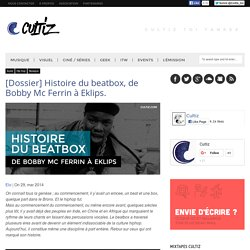[Dossier] Histoire du beatbox, de Bobby Mc Ferrin à Eklips.