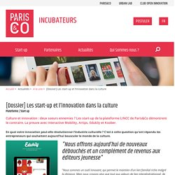 [Dossier] Les start-up et l'innovation dans la culture