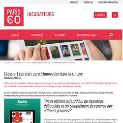[Dossier] Les start-up et l'innovation dans la culture