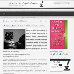 Dossier : nos Héros intérieurs - Le blog des Rapports Humains