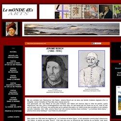 Dossier Jerôme Bosch ( 1453 - 1516 )