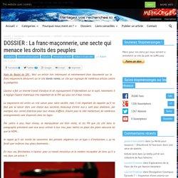 DOSSIER : La franc-maçonnerie, une secte qui menace les droits des peuples