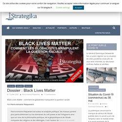 Dossier : Black Lives Matter - Strategika