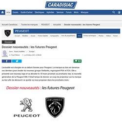 Dossier nouveautés: les futures Peugeot
