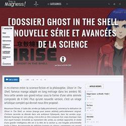 [Dossier] Ghost In The Shell : nouvelle série et avancées de la science