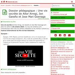 Dossier pédagogique: Une vie secréte de Aitor Arregi, Jon Garaño et Jose Mari Goenaga - Histoire des arts