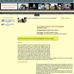 """Ecole et Cinéma de la Somme - Dossier pédagogique """"Le Chien jaune de Mongolie"""""""