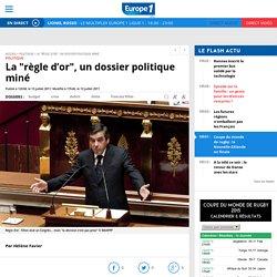 """La """"règle d'or"""", un dossier politique miné"""