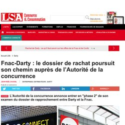 Fnac-Darty : le dossier de rachat poursuit son... - Enquêtes sur la consommation en France