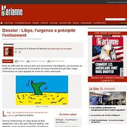 Dossier : Libye, l'urgence a précipité l'enlisement
