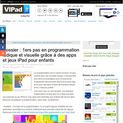 Dossier : 1ers pas en programmation ludique et visuelle grâce à des apps et jeux iPad pour enfants - iPad Air, iPad mini ou Pro