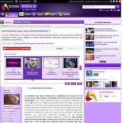 Qu'est-ce que l'antimatière ?