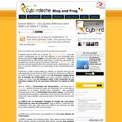 Dossier WEB2.0 - [01] Quelles différences entre WEB1.0 et WEB2.0 ? (billet) - Cyb@rdèche's Blog and Frog