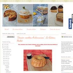 """""""Dossier recettes Ardennaises"""": Le Gâteau Mollet"""
