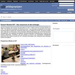 Dossier Rentrée SVT : Des ressources et des échanges