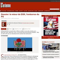 Dossier: le retour de DSK, l'embarras du PS