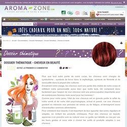 Dossier thématique - Cheveux en beauté